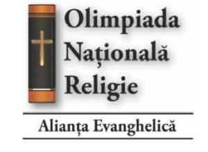 OLIMPIADA NATIONALA DE RELIGIE ORGANIZATA DE ALIANTA EVANGHELICA DIN ROMANIA